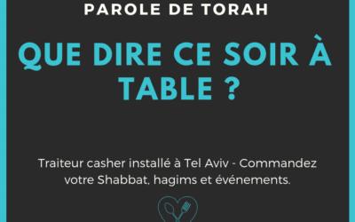 Paracha Hayé Sarah – Que dire ce shabbat à table ?